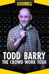 Todd Barry: The Crowd Work Tour