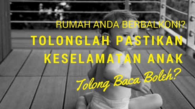 RUMAH ANDA BERBALKONI_TOLONGLAH PASTIKAN KESELAMATAN ANAK_TOLONG BACA BOLEH