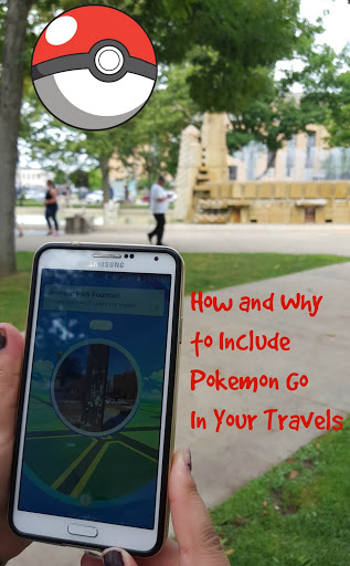 How and Why to Include Pokemon Go In Your Travels