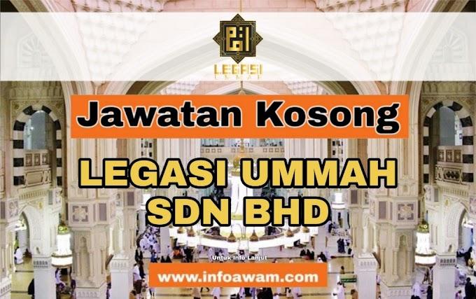 Jawatan Kosong Terkini Di LEGASI UMMAH SDN BHD