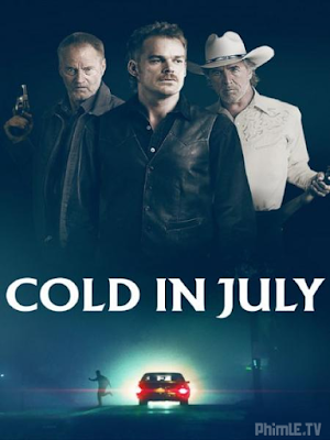 Phim Mồi nhử - Cold In July (2014)
