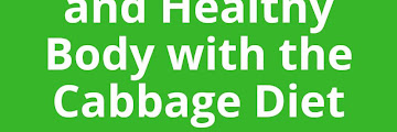 Get a Slim and Healthy Body with the Cabbage Diet