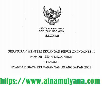 PMK Nomor 123/PMK.02/2021 Tentang Standar Biaya Keluaran (SBK) Tahun Anggaran 2022