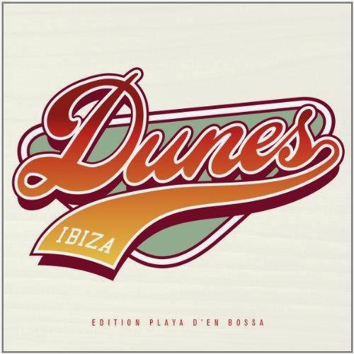 Dunes Ibiza Edition Playa D'en Bossa 2CDs (2013)