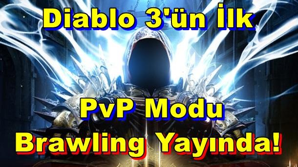 Diablo 3'ün İlk PvP Modu Brawling Kullanıma Sunuldu!