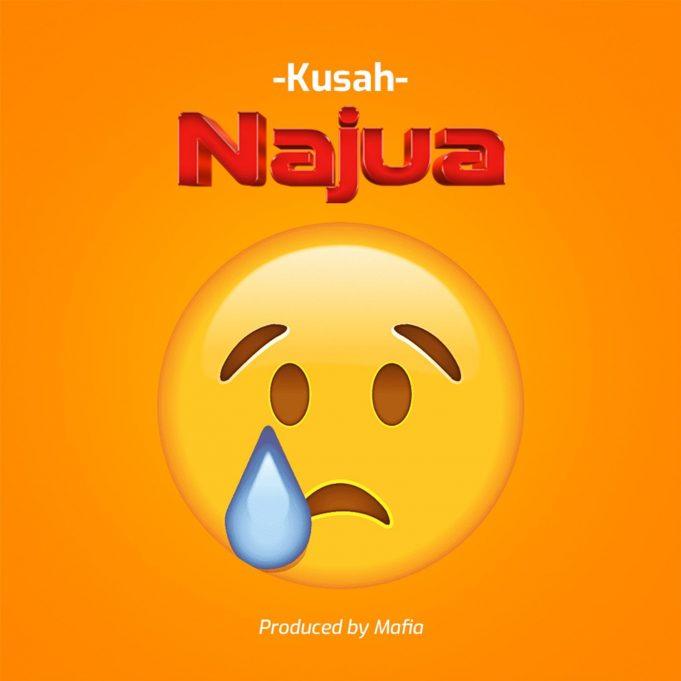AUDIO | Kusah – Najua ||Mp3 Download