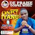 MUSIC: ADENIYI DAVID (DE-PRAISE) – ONISE IYANU |