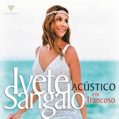 Ivete Sangalo - Acústico Em Trancoso (Ao Vivo) - Torrent
