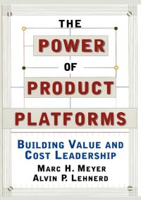 The Power of Product Platforms By Alvin P. Lehnerd