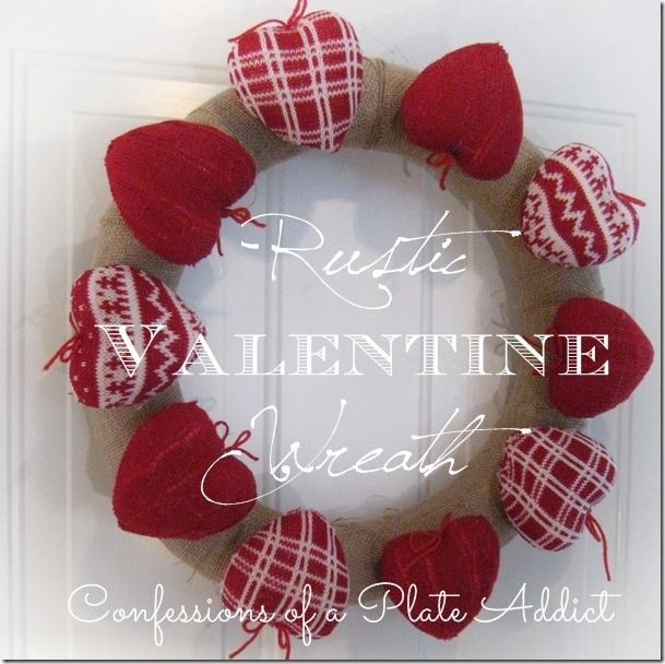CONFESSIONS OF A PLATE ADDICT Rustic Valentine Wreath