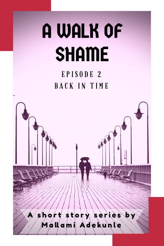 A Walk Of Shame - Episode 2