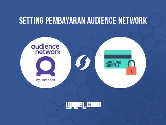 Cara Menghubungkan Akun Pembayaran Audience Network Dengan Bank Lokal Cara Setting Akun Pembayaran Audience Network Ke Bank Lokal