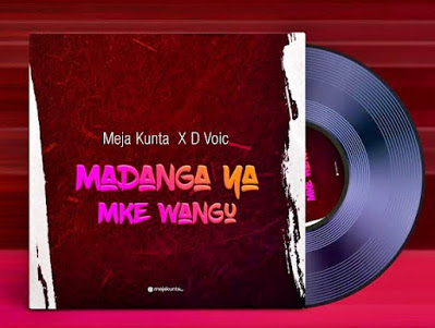 Meja Kunta X D Voice - Madanga Ya Mke Wangu