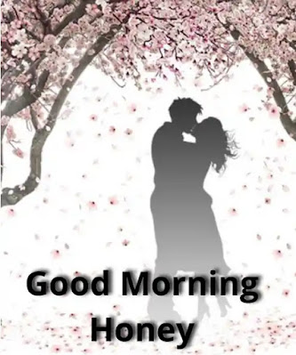 good morning honey have a nice day