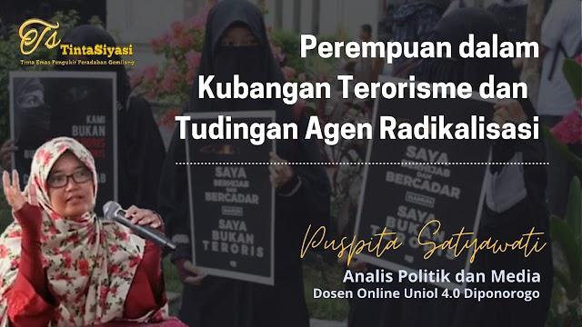 Perempuan dalam Kubangan Terorisme dan Tudingan Agen Radikalisasi