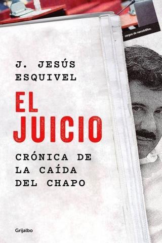 El juicio. Crónica de la caída del Chapo