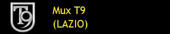 MUX T9 (LAZIO)