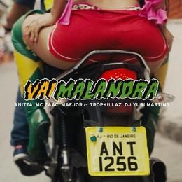 Anitta, MC Zaac, Maejor – Vai Malandra (feat. Tropkillaz & DJ Yuri Martins)