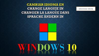 para cambiar o añadir un nuevo idioma en windows 10 devez ir al panel de control, reloj idioma y región clic en agregar idioma y listo seleccionas el nuevo idioma si no esta instalado en tu ordenador windows instalará el idioma por ti