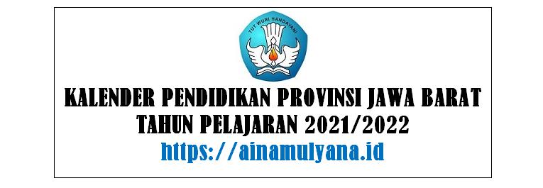 Kalender Pendidikan Provinsi Jawa Barat Tahun Pelajaran 2021/2022