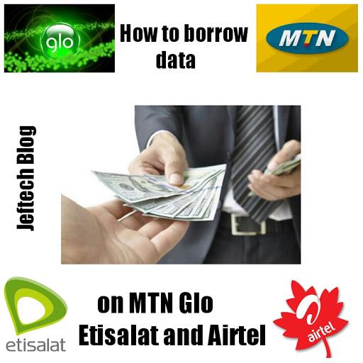 How To Borrow Data On Mtn Airtel Glo And Etisalat.