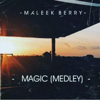 [Music] Maleek Berry – Magic ( Medley )