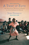A Twist of Faith: An American Christian's Quest to Help Orphans in Africa by John Donnelly On sale July 10, 2012 Hardcover $25.95  http://www.beacon.org/productdetails.cfm?PC=2258