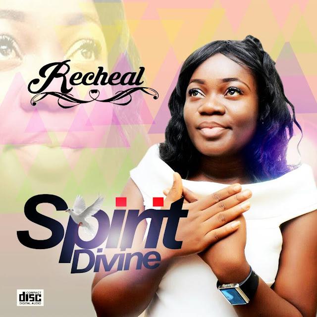 [Music] Recheal – Spirit Divine (Prod. By Richtone)