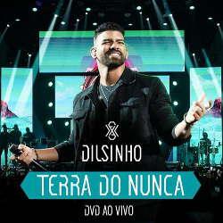 CD Dilsinho - Terra do Nunca Ao Vivo (2019) - Torrent