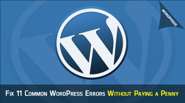 Fix Common WordPress Errors Without Paying a Penny