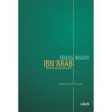Mengenal Teologi Negaif Ibn 'Arabi