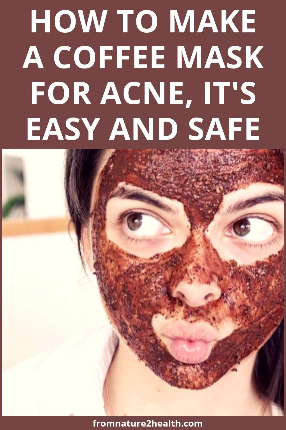 How to Make a Coffee Mask For Acne, It's Easy And Safe
