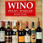 """Kevin Zraly """"Wino – pełny wykład"""", Wydawnictwo Baran i Suszczyński, Kraków 1999.jpg"""