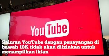 Saluran YouTube dengan penayangan di bawah 10K tidak akan diizinkan untuk menampilkan iklan