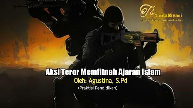 Aksi Teror Memfitnah Ajaran Islam