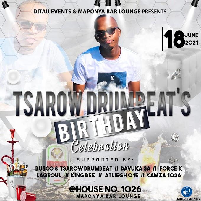 Tsarow Drumbeat celebrates his birthday at Maponya Bar Lounge 18 June
