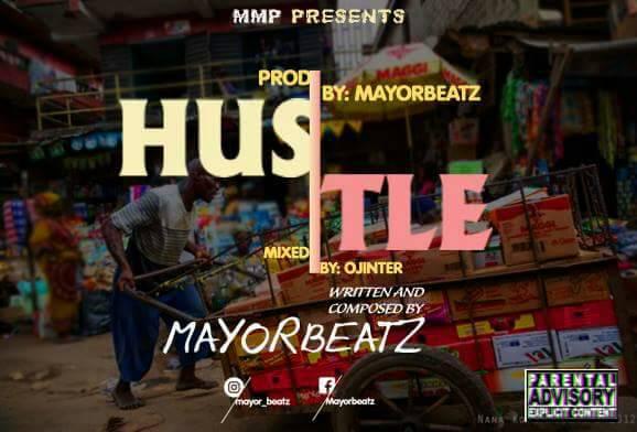 DOWNLOAD MP3: Mayorbeatz - Hustle