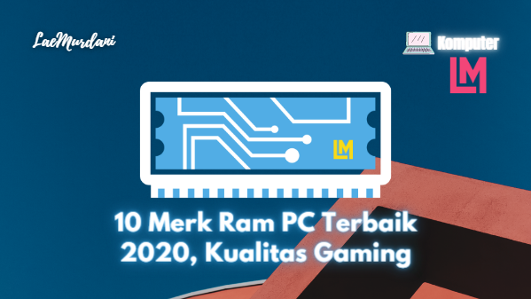 10 Brand Ram PC Terbaik 2020 Kualitas Dewa Gaming