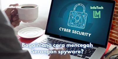 Bagaimana cara mencegah Serangan spyware?