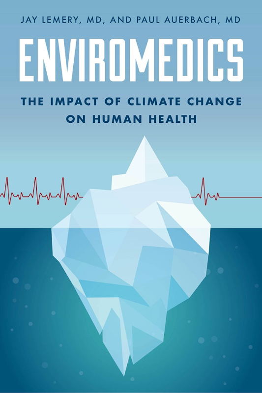 Cover of the book, 'Enviromedics: The Impact of Climate Change on Human Health'. The book lays out in disturbing detail how human afflictions are proliferating due to manmade environmental change. Graphic: Rowman & Littlefield