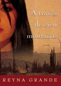 A través de cien montañas (Across a Hundred Mountains) By Reyna Grande