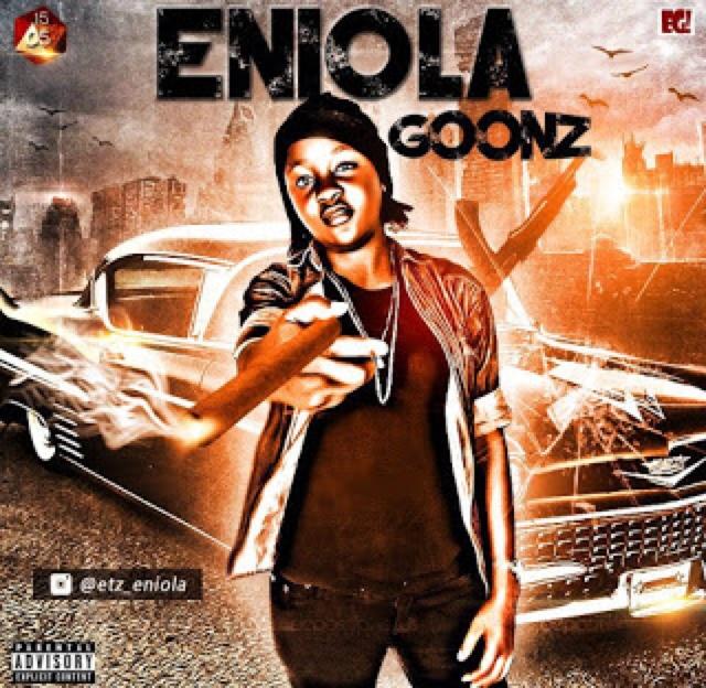 "ENIOLA - ""GOONZ"""