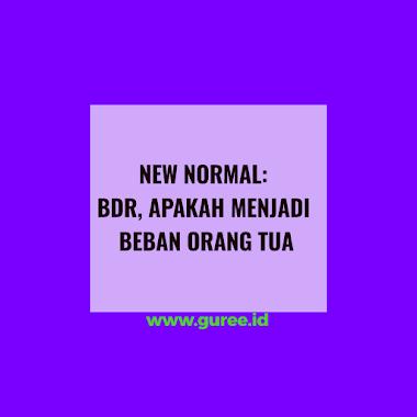 NEW NORMAL: BDR, APAKAH MENJADI BEBAN ORANG TUA