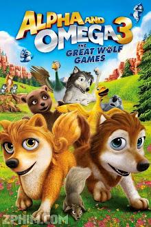 Thủ Lĩnh Sói Xám 3: Cuộc Chơi Của Loài Sói - Alpha and Omega 3: The Great Wolf Games (2014) Poster