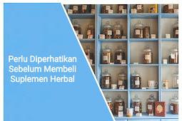 Perlu Diperhatikan Sebelum Membeli Suplemen Herbal