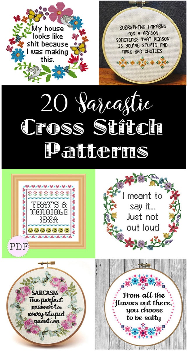 20 sarcastic cross stitch patterns. Rated PG through Rated R.. some of these are FREAKING HILARIOUS!!