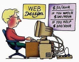 "Tarifas de un desarrollador web: ""Web Design: $50/hour, If you watch $100/hour and if you help $200/hour."""