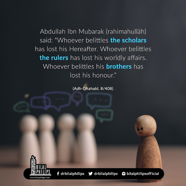 Respect the people of knowledge (Scholars)