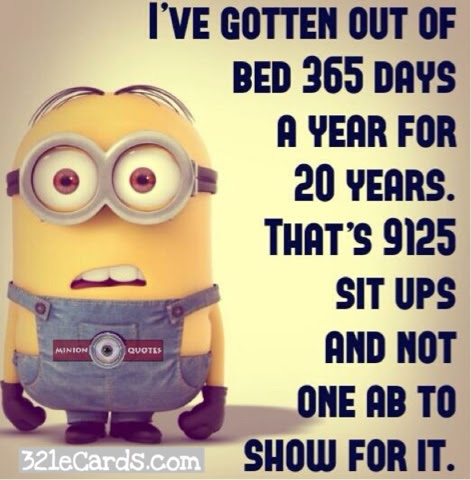 Minion Funny Quote About Getting Out Of Bed