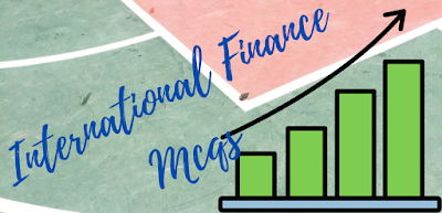 International Finance MCQS With Solutions